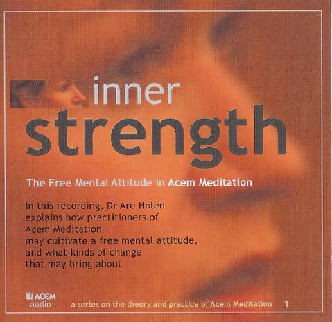 Inner Strength - Free Mental Attitude in Acem Meditation (CD)