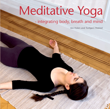 Meditative Yoga - Integrating body, breath and mind